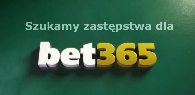 Co zamiast Bet365? Szukamy alternatywy